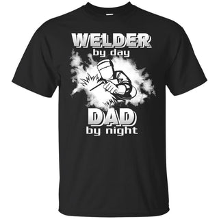 Welder By Day Dad By Night T Shirts