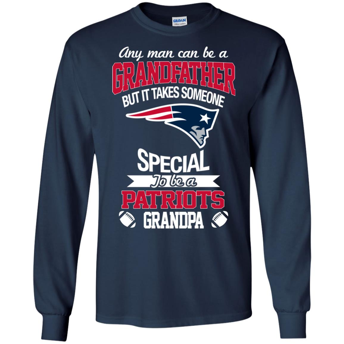 It Takes Someone Special To Be A New England Patriots Grandpa T Shirts