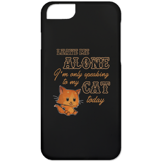 I'm Only Speaking To My Cat Today Phone Cases