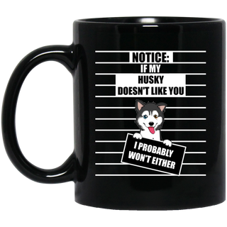 If My Husky Doesn't Like You Mugs