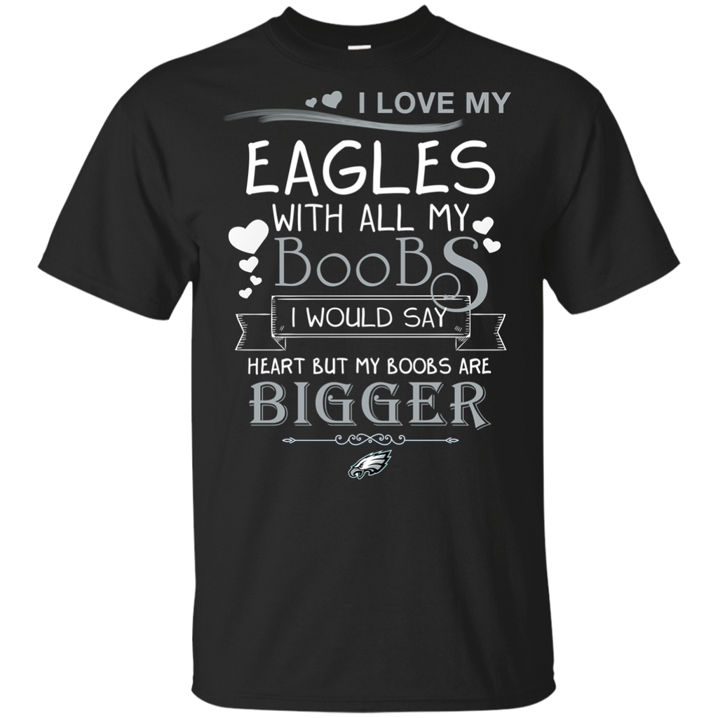 I Love My Philadelphia Eagles With All My Boobs T Shirts