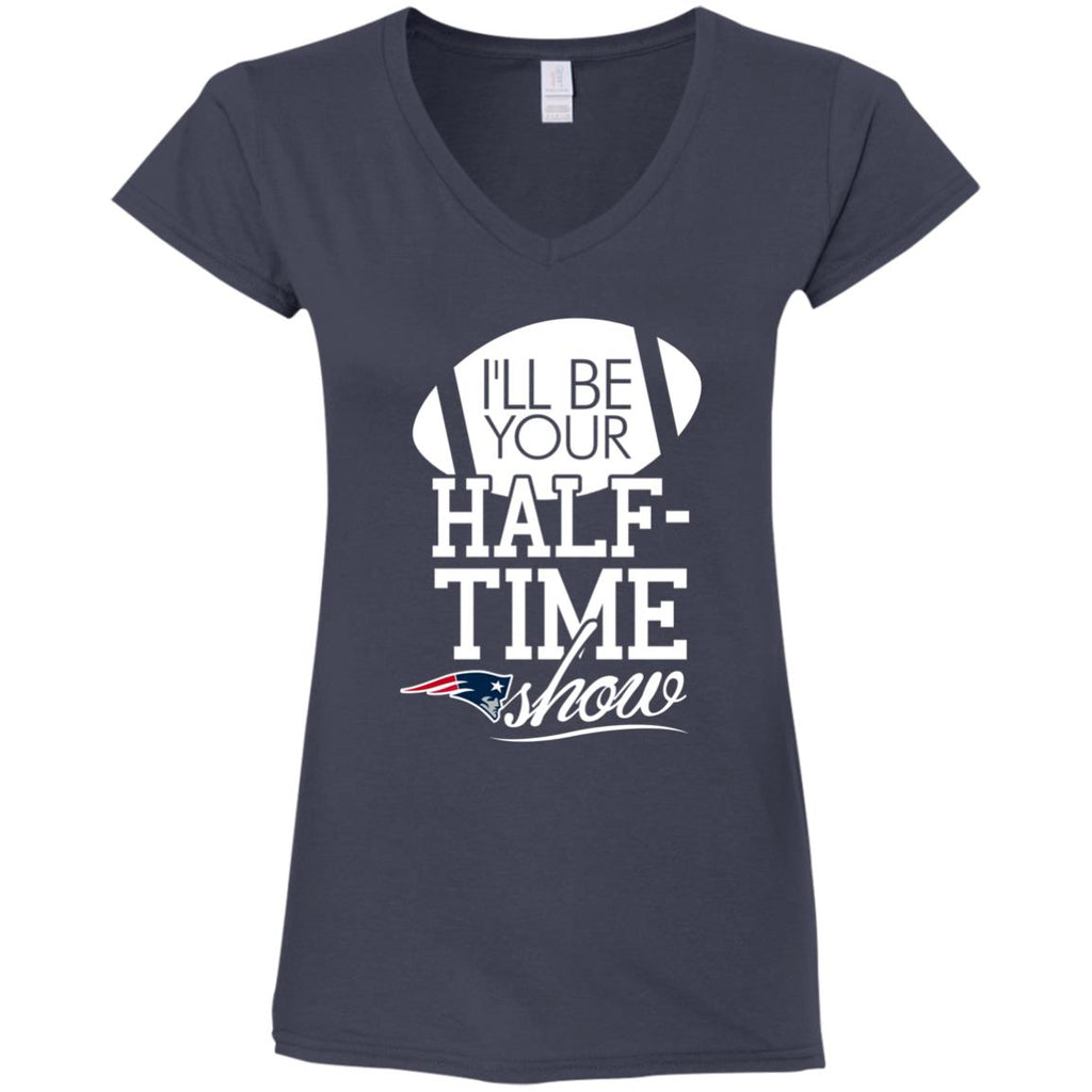 I'll Be Your Halftime Show New England Patriots T Shirts