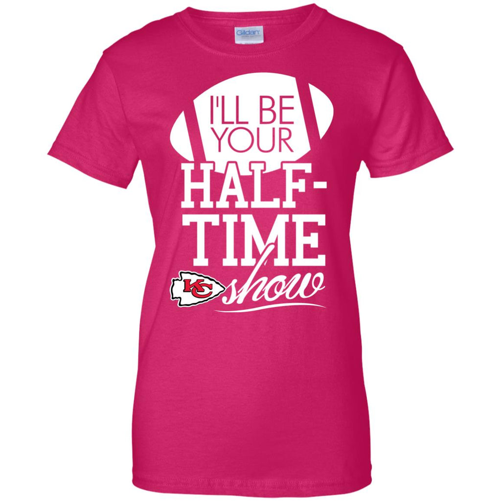 I'll Be Your Halftime Show Kansas City Chiefs T Shirts