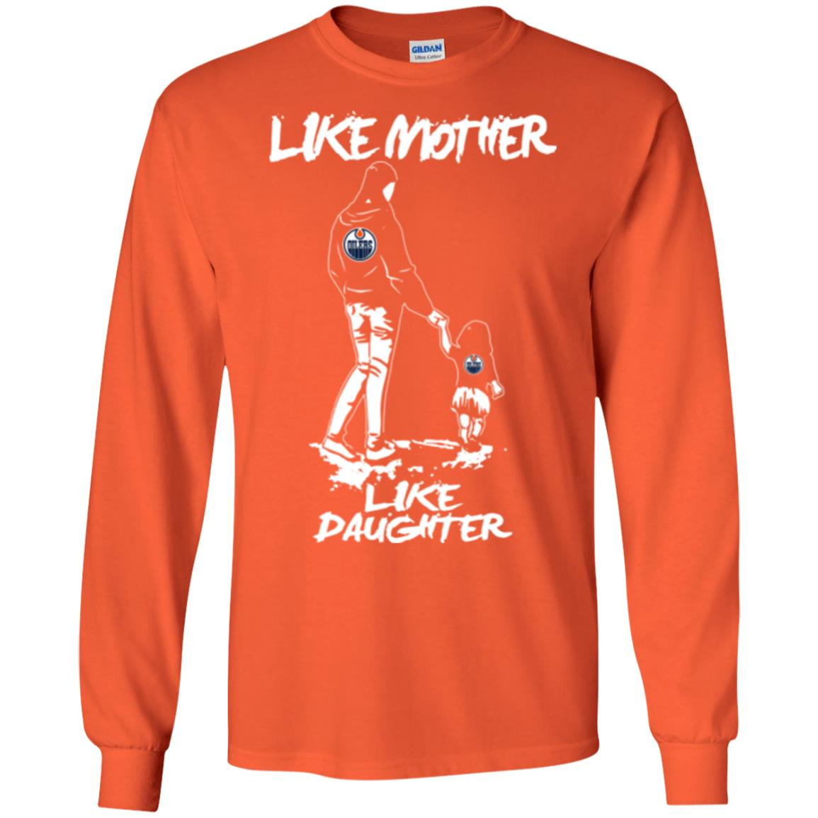 Like Mother Like Daughter Edmonton Oilers T Shirts