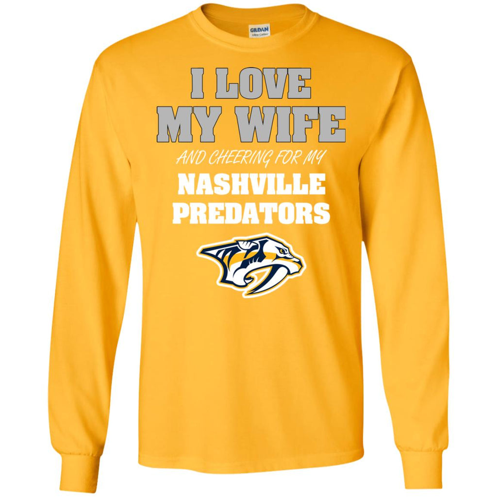 I Love My Wife And Cheering For My Nashville Predators T Shirts