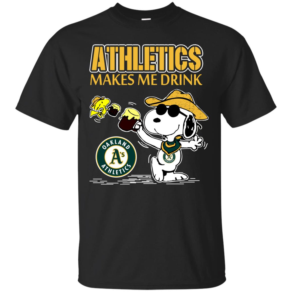 Oakland Athletics Makes Me Drinks T Shirts