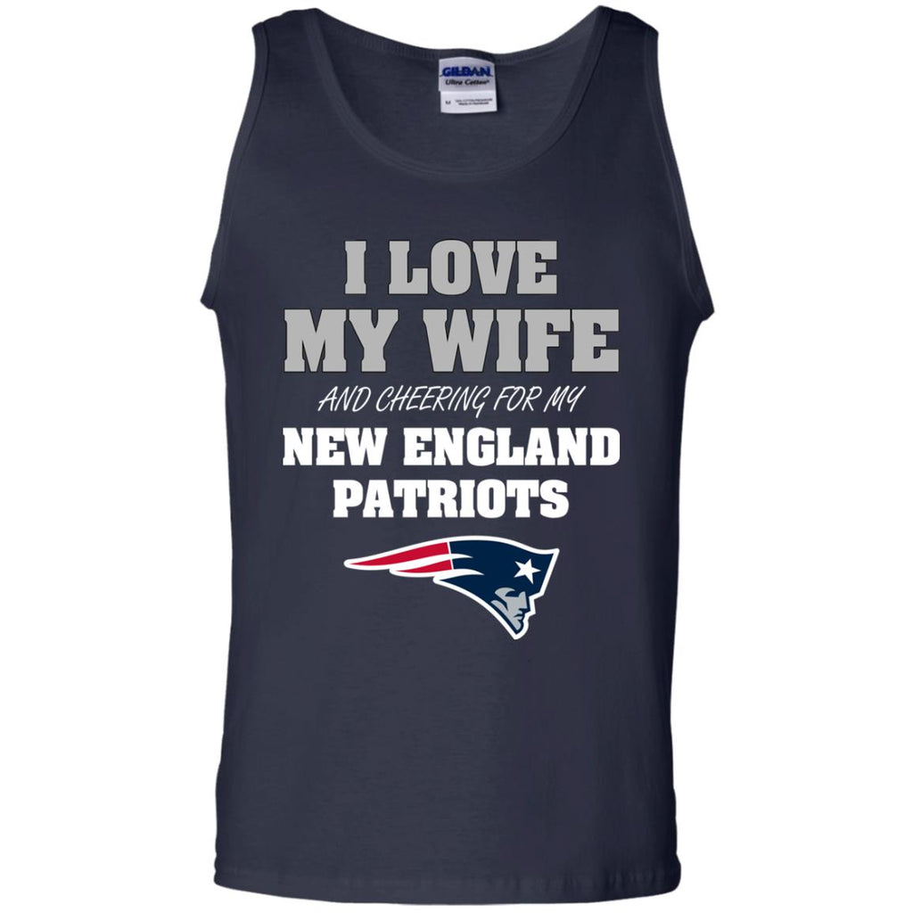 I Love My Wife And Cheering For My New England Patriots T Shirts