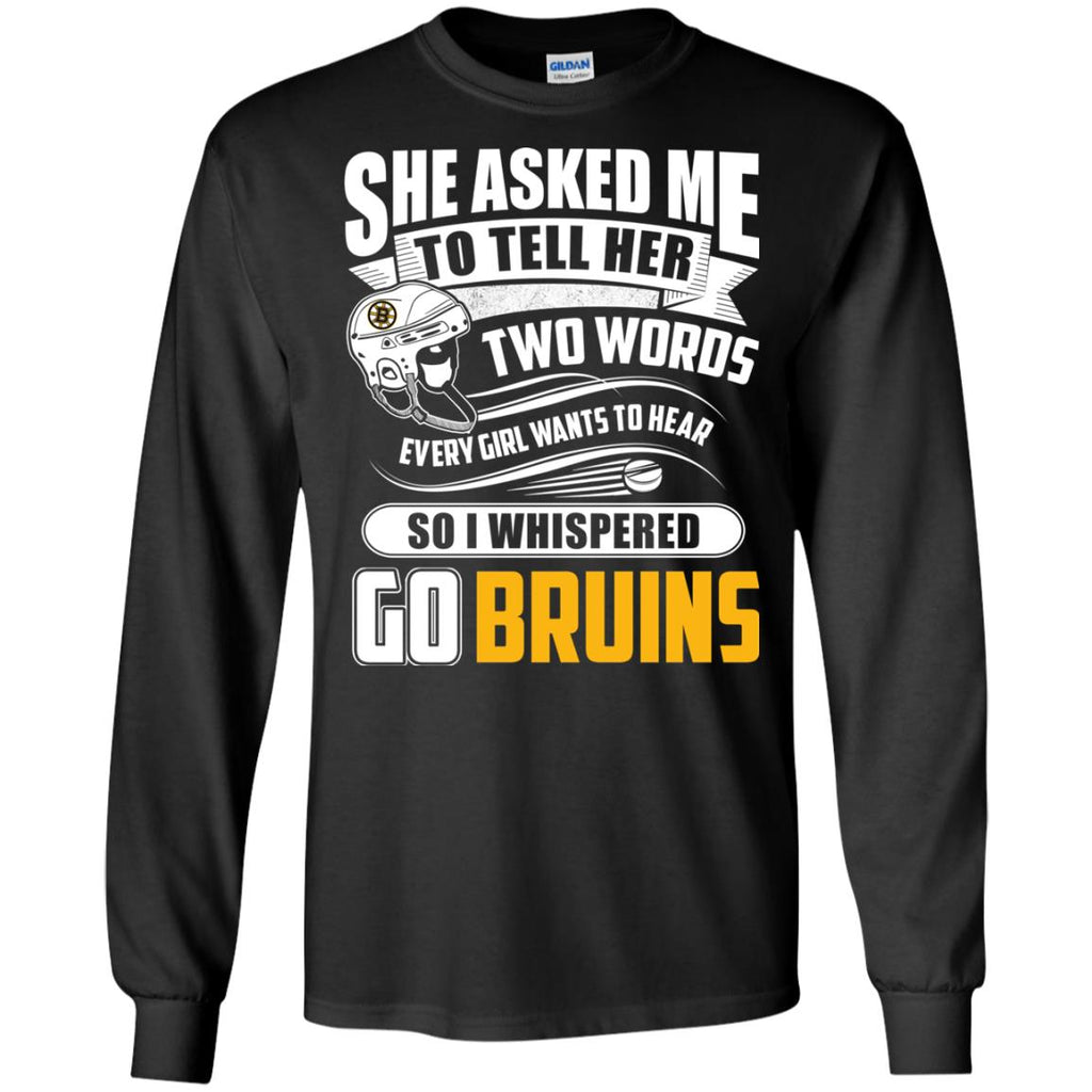 She Asked Me To Tell Her Two Words Boston Bruins T Shirts
