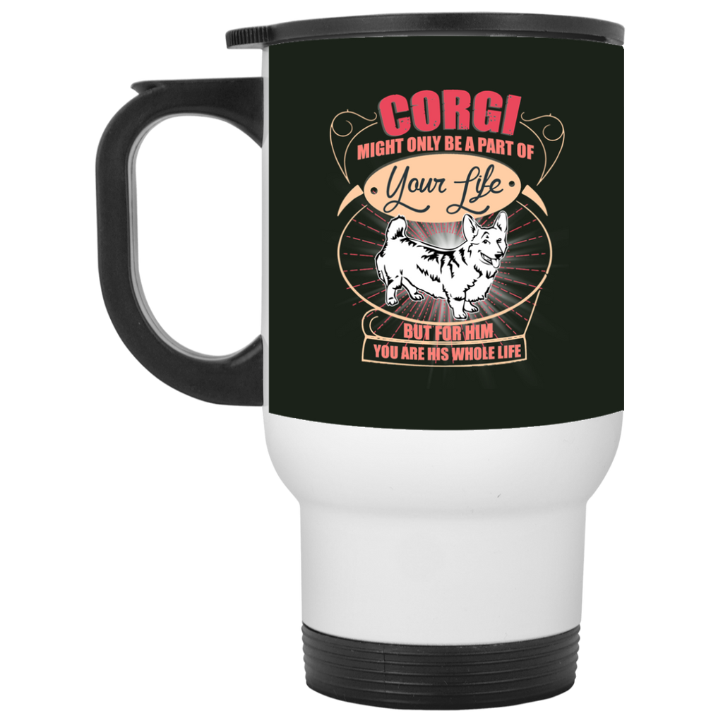 Corgi Might Only A Part Of Your Life Mugs