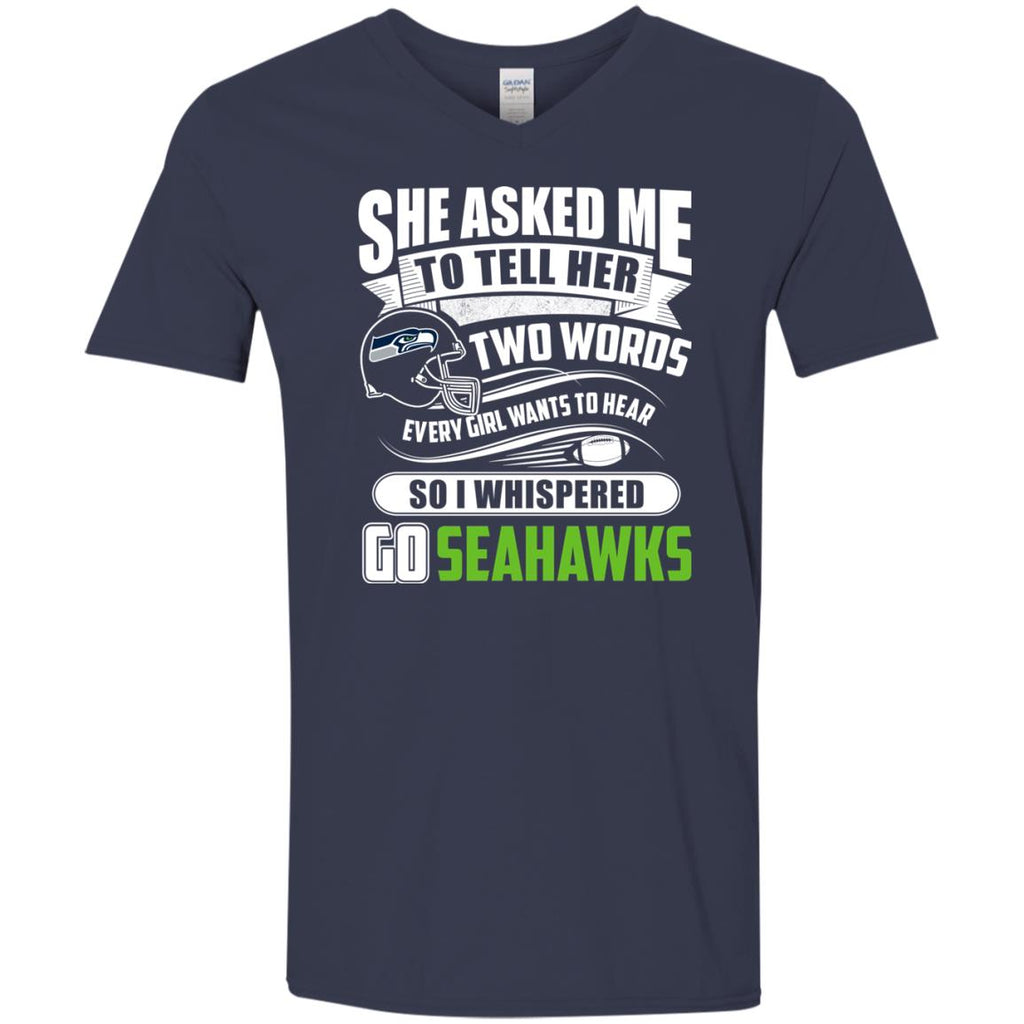 She Asked Me To Tell Her Two Words Seattle Seahawks T Shirts