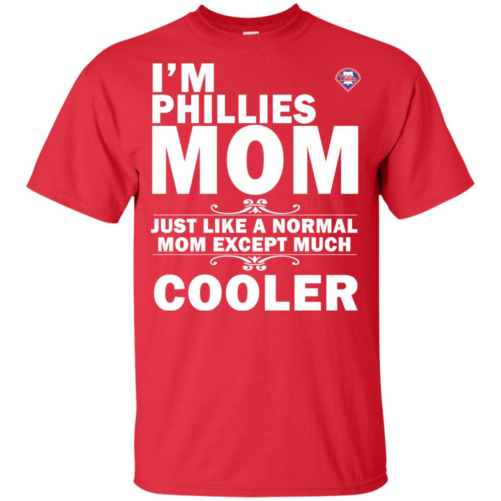 A Normal Mom Except Much Cooler Philadelphia Phillies T Shirts
