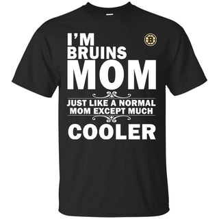 A Normal Mom Except Much Cooler Boston Bruins T Shirts