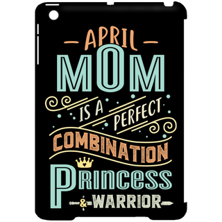 April Mom Combination Princess And Warrior Tablet Covers