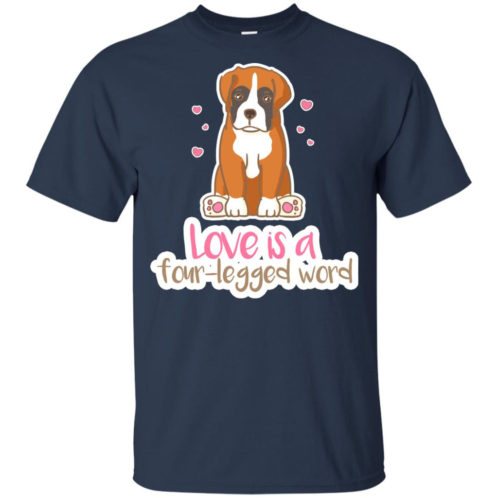 Boxer - Love Is A Four-legged Word T Shirts