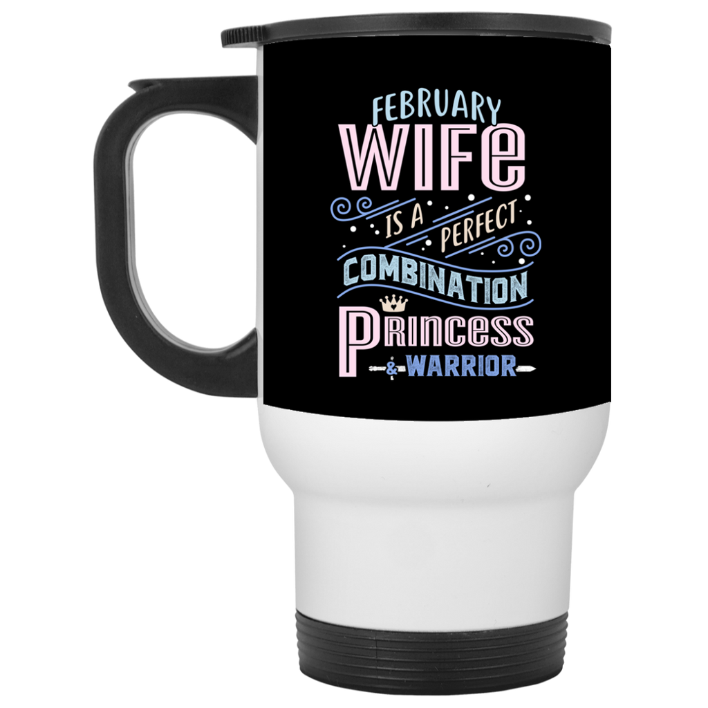 February Wife Combination Princess And Warrior Travel Mugs