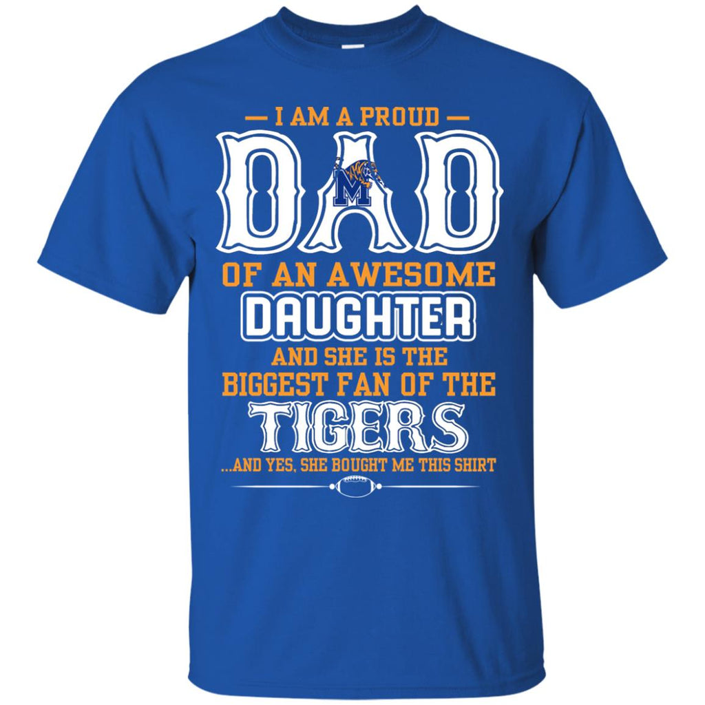 best website 6de54 ad180 Proud Of Dad Of An Awesome Daughter Memphis Tigers T Shirts