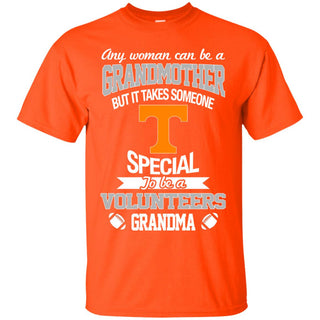 It Takes Someone Special To Be A Tennessee Volunteers Grandma T Shirts
