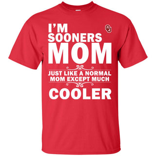 A Normal Mom Except Much Cooler Oklahoma Sooners T Shirts