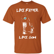 Like Father Like Son Miami Dolphins T Shirt