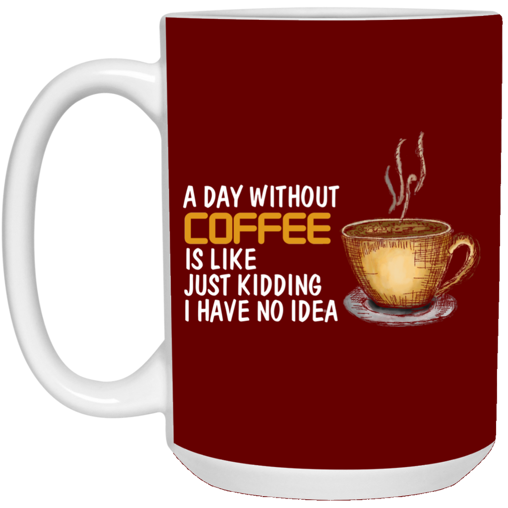 A Day Without Coffee Mugs