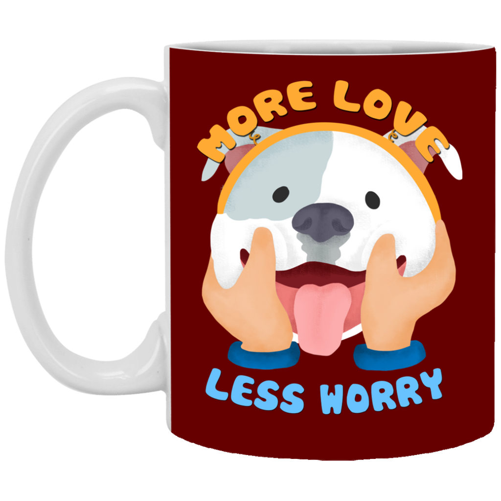 More Love Less Worry Pitbull Mugs