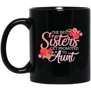 The Best Sisters Get Promoted To Aunt Mugs