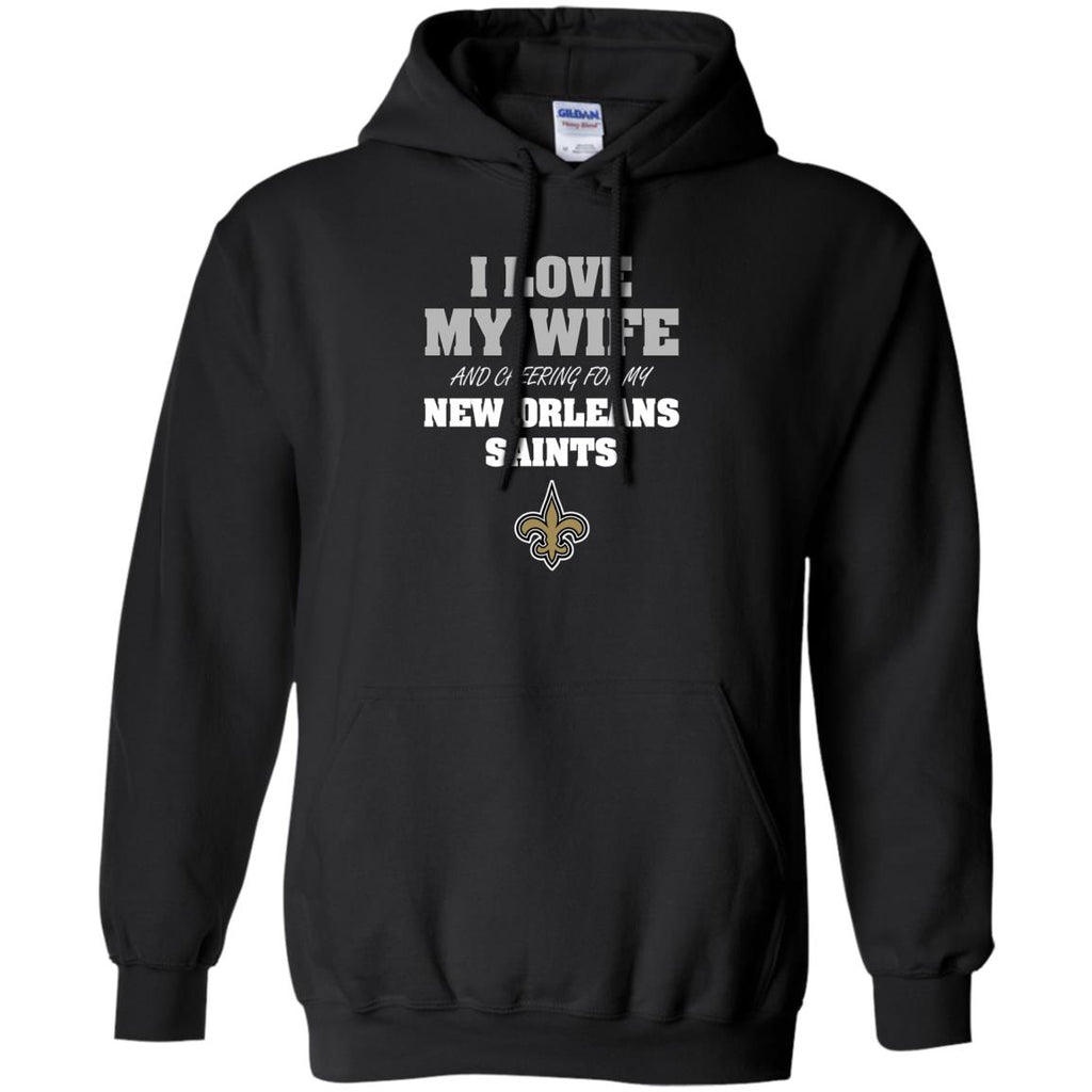 I Love My Wife And Cheering For My New Orleans Saints T Shirts