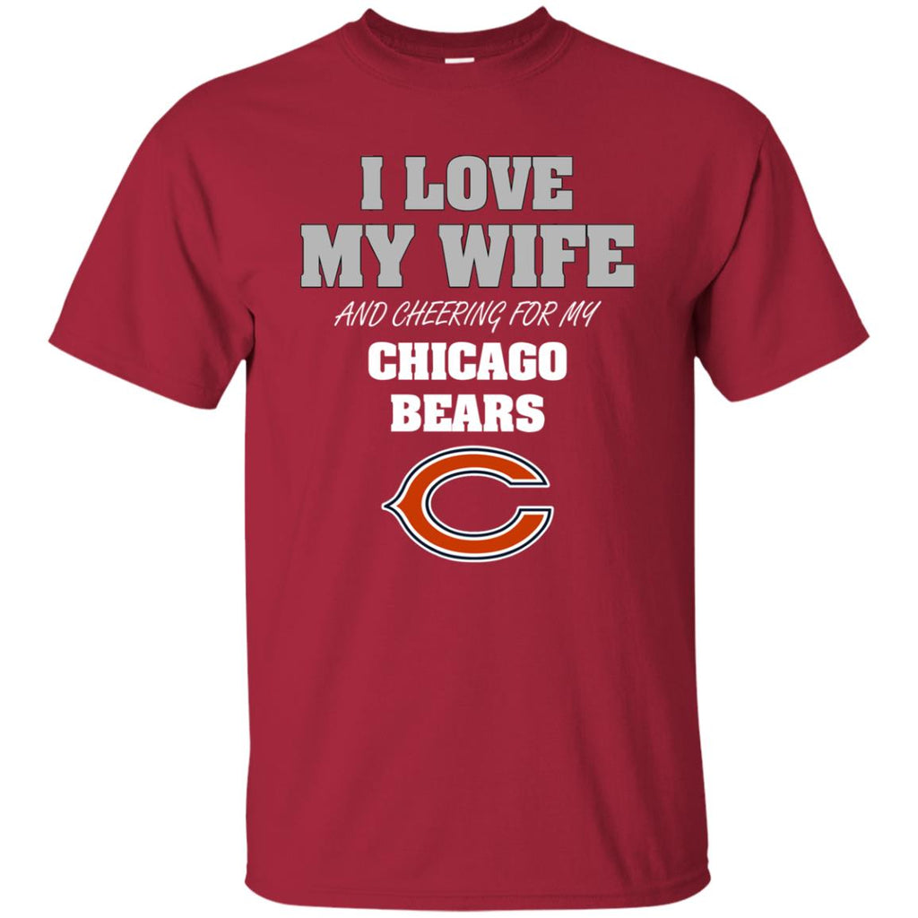 I Love My Wife And Cheering For My Chicago Bears T Shirts