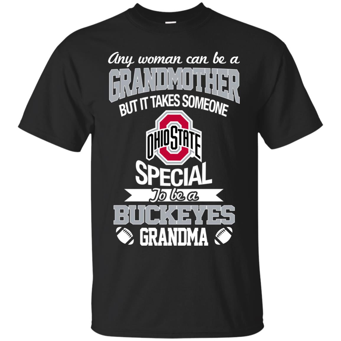 It Takes Someone Special To Be An Ohio State Buckeyes Grandma T Shirts