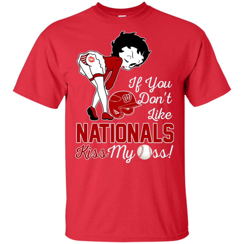 If You Don't Like Washington Nationals Kiss My Ass BB T Shirts