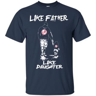 Color Like Father Like Daughter New York Yankees T Shirt