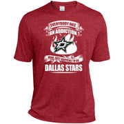 Everybody Has An Addiction Mine Just Happens To Be Dallas Stars T Shirt