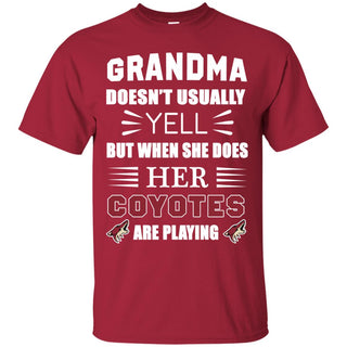Grandma Doesn't Usually Yell Arizona Coyotes T Shirts
