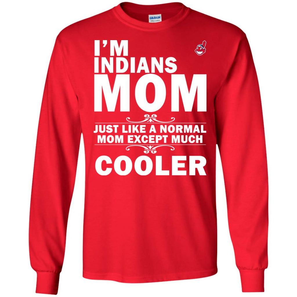 A Normal Mom Except Much Cooler Cleveland Indians T Shirts