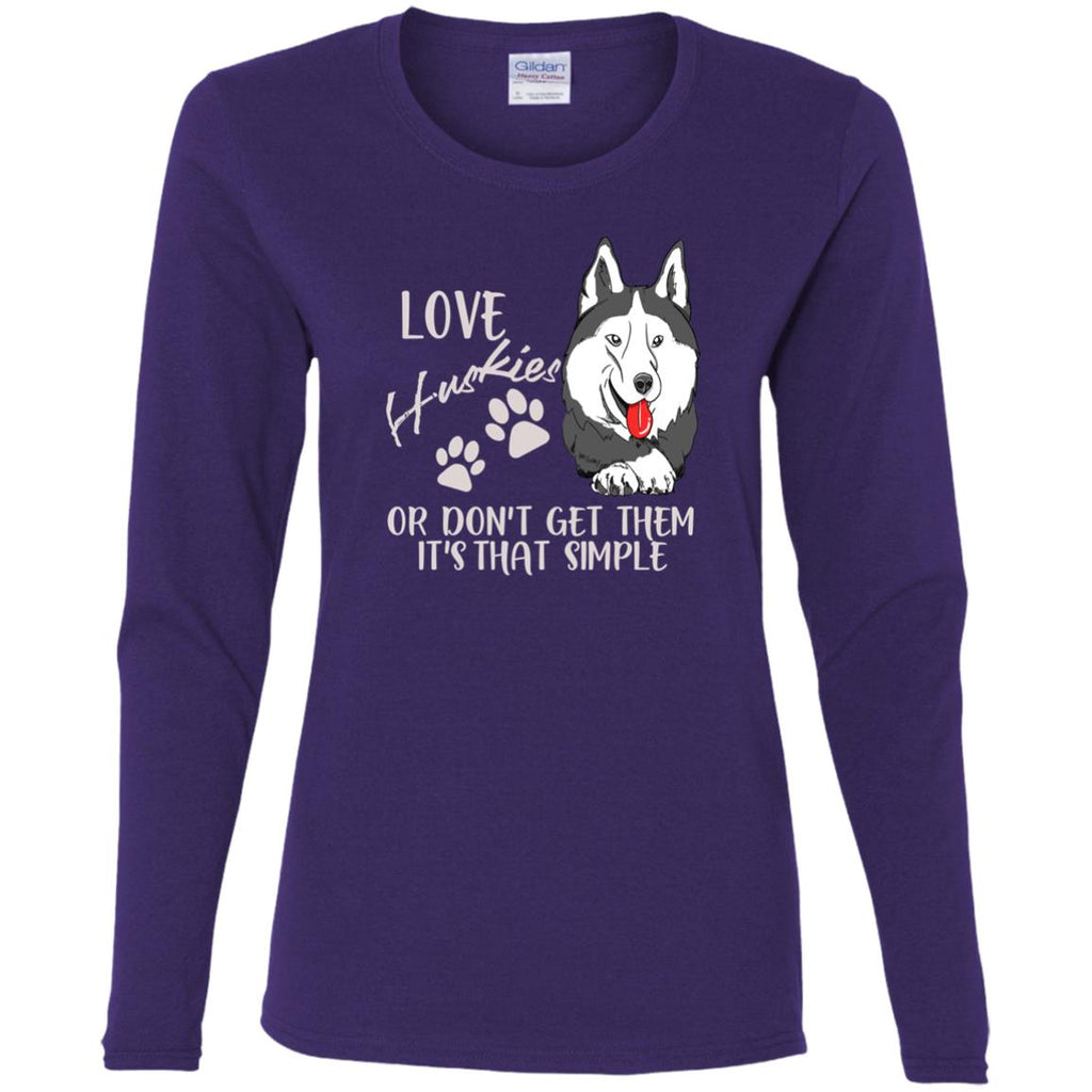 Love Huskies Or Don't Get Them Husky T Shirts