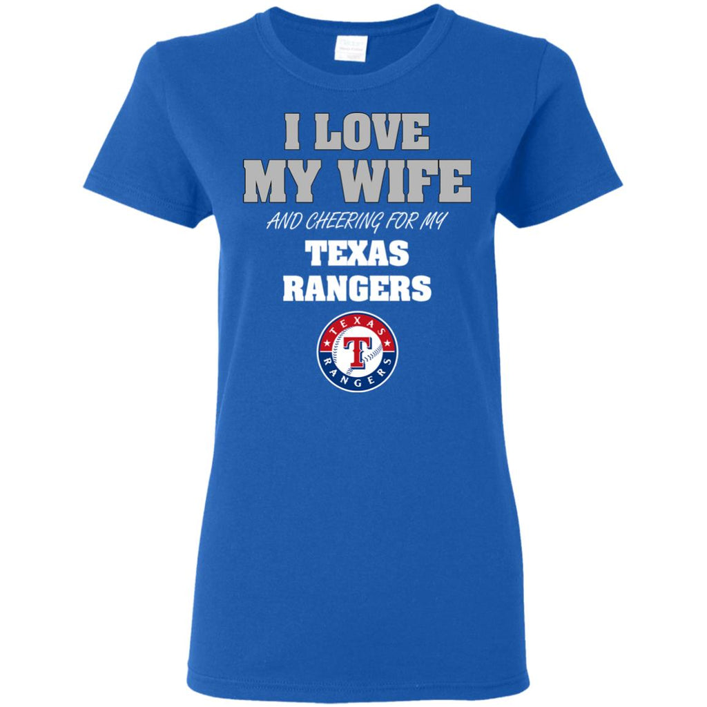 I Love My Wife And Cheering For My Texas Rangers T Shirts