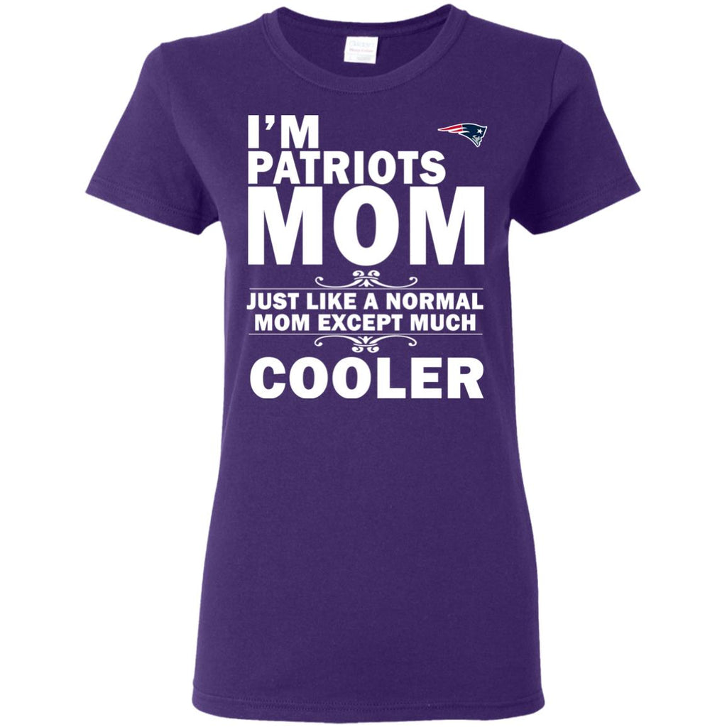 A Normal Mom Except Much Cooler New England Patriots T Shirts
