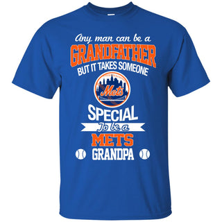 It Takes Someone Special To Be A New York Mets Grandpa T Shirts