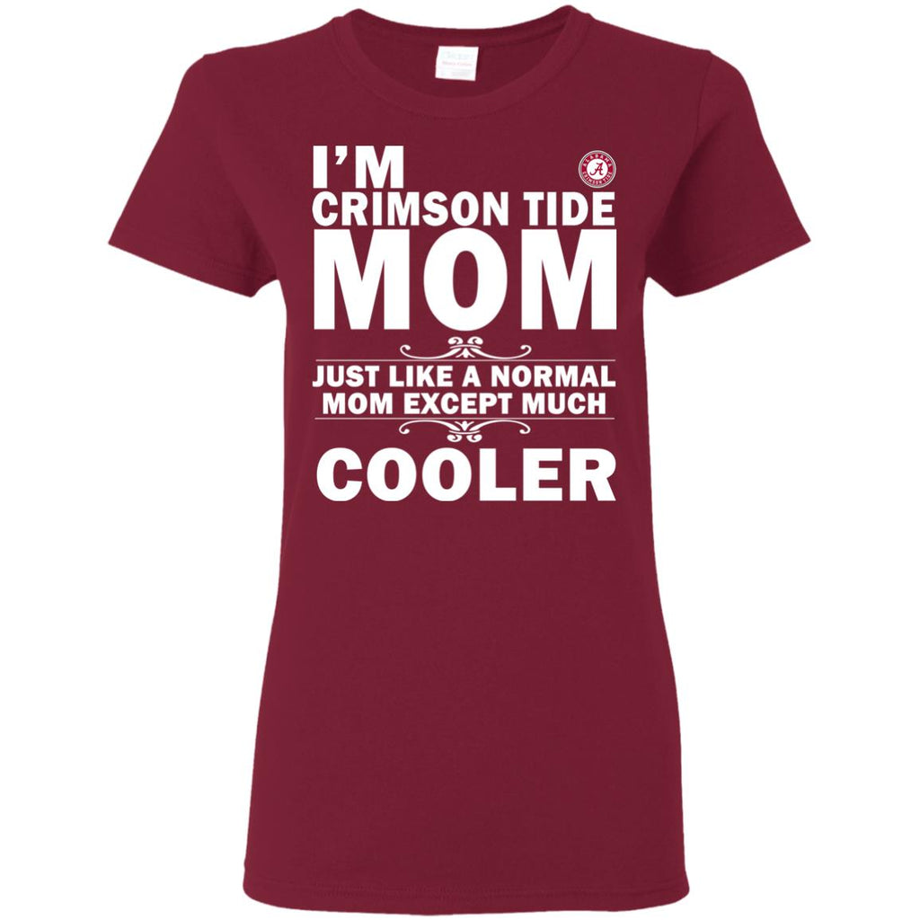 A Normal Mom Except Much Cooler Alabama Crimson Tide T Shirts