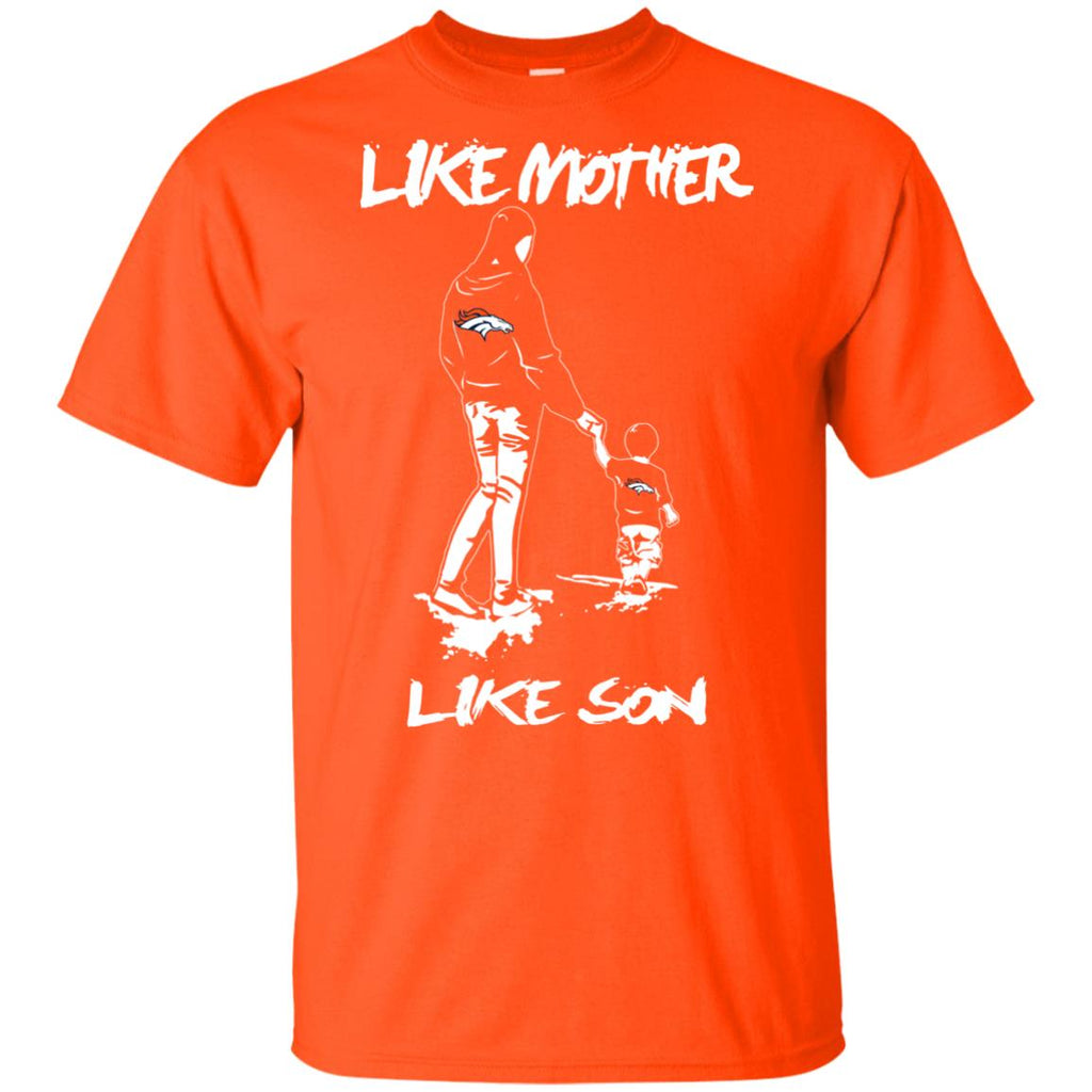 Like Mother Like Son Denver Broncos T Shirt