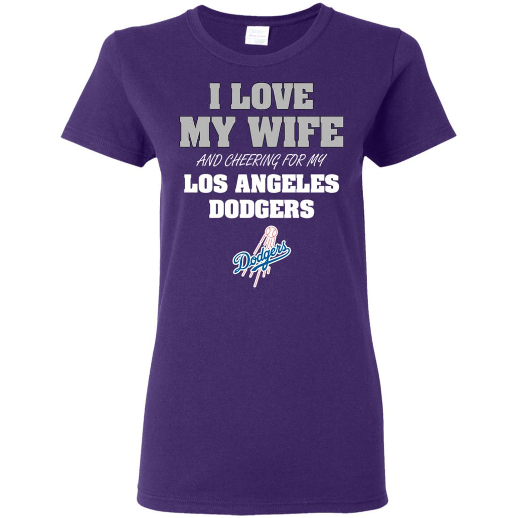 I Love My Wife And Cheering For My Los Angeles Dodgers T Shirts