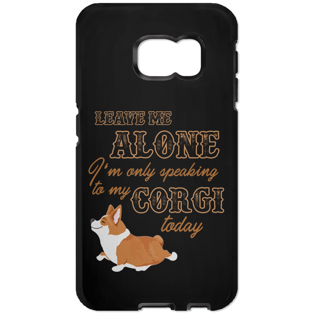 I'm Only Speaking To My Corgi Today Phone Cases