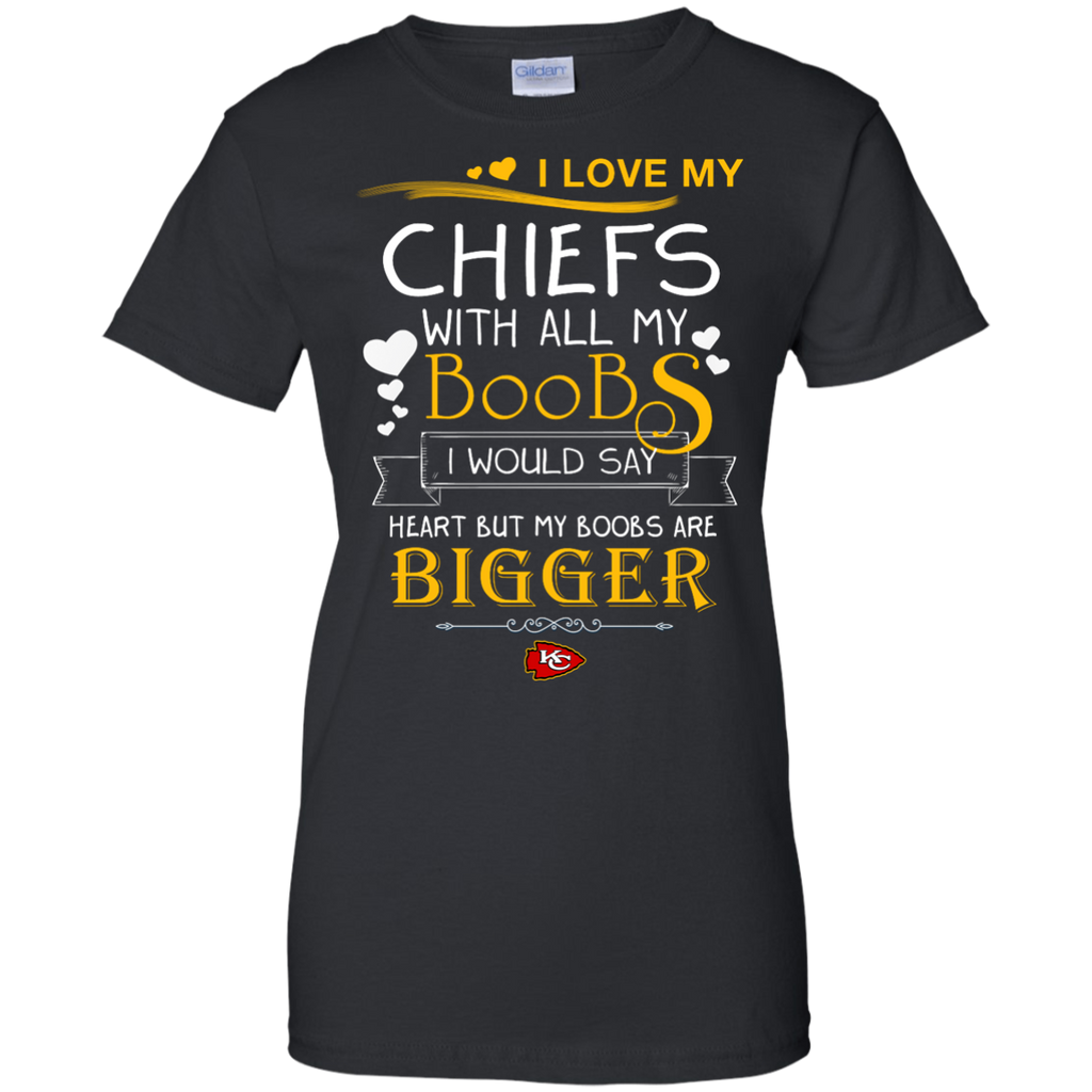 I Love My Kansas City Chiefs With All My Boobs T Shirts