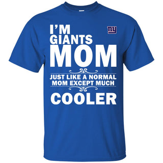 A Normal Mom Except Much Cooler New York Giants T Shirts