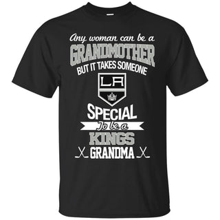 It Takes Someone Special To Be A Los Angeles Kings Grandma T Shirts