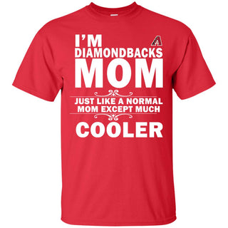 A Normal Mom Except Much Cooler Arizona Diamondbacks T Shirts