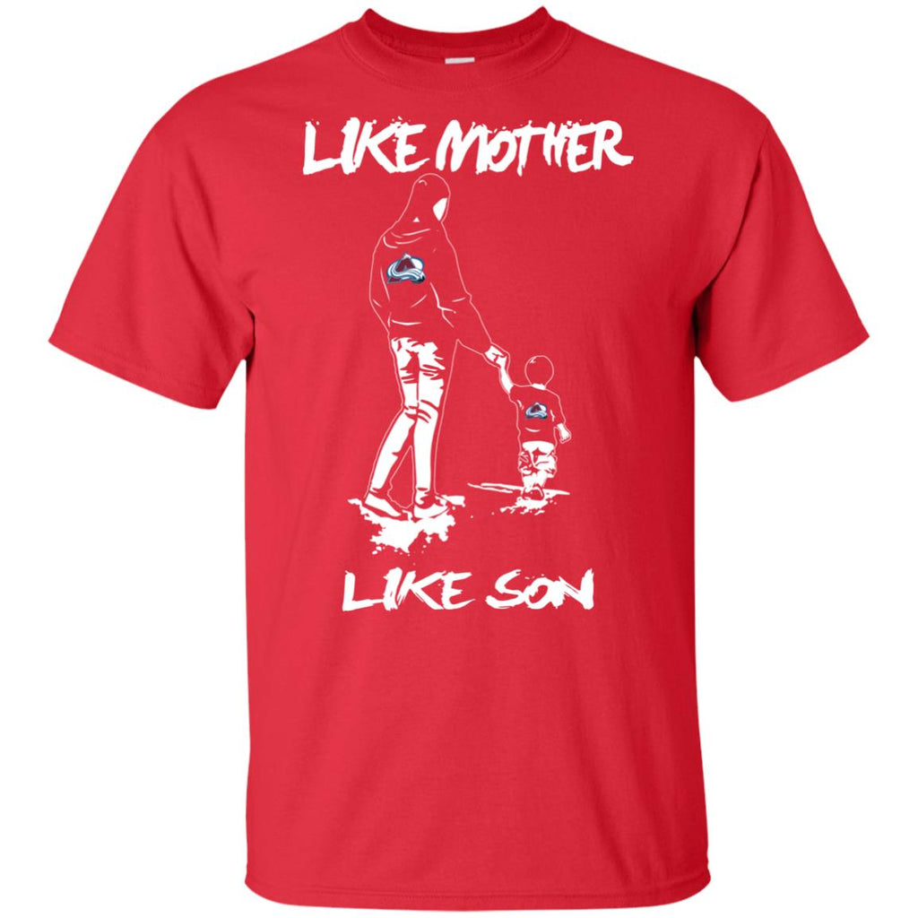 Like Mother Like Son Colorado Avalanche T Shirt