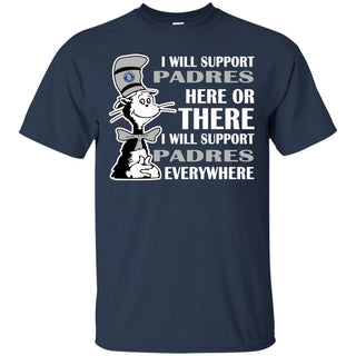 I Will Support Everywhere San Diego Padres T Shirts