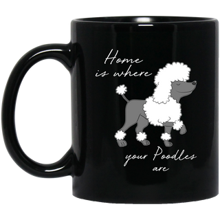 Home Is Where My Poodles Are Mugs