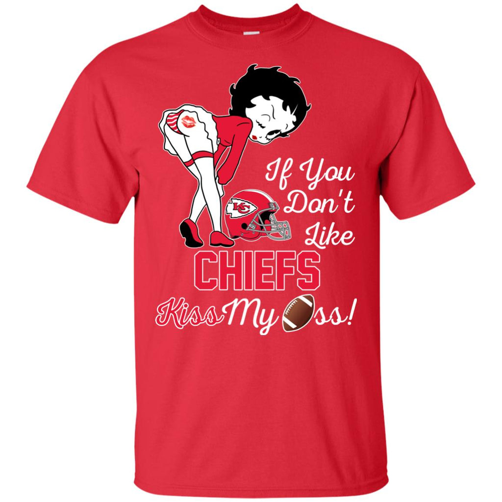 If You Don't Like Kansas City Chiefs Kiss My Ass BB T Shirts